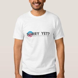 SORRY-YET TEE SHIRTS