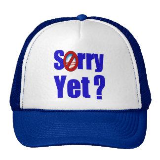 Sorry Yet? Trucker Hat