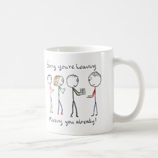 Sorry You Are Leaving Work Coffee Mug