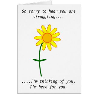 Sorry you are struggling card