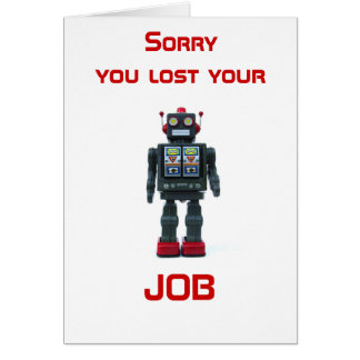 Sorry you lost your job card