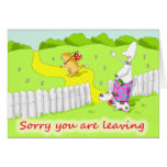 sorry your leavin greeting card