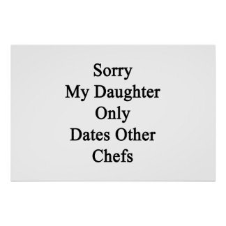 Sory My Daughter Only Dates Other Chefs Poster