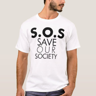 SOS save our society T-Shirt