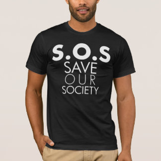 SOS save our society wht T-Shirt