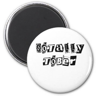 SOTALLY TOBER 2 INCH ROUND MAGNET