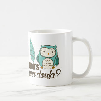 SOTR whoo's your doula? Drinkware Coffee Mug
