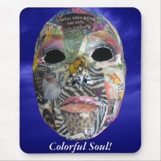 Soul Comes In All Colors Mask Mousepads