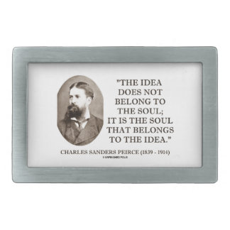 Soul That Belongs To The Idea Charles Pierce Quote Belt Buckle