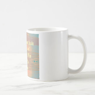 """Souls Are Made The Same"" Zen Design Coffee Mug"