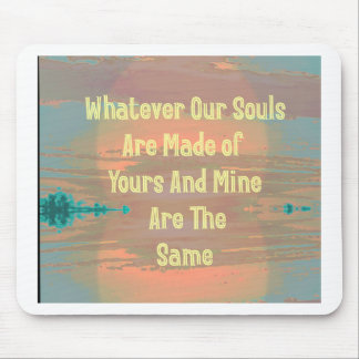 """Souls Are Made The Same"" Zen Design Mouse Pad"