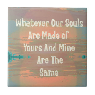 """Souls Are Made The Same"" Zen Design Tile"