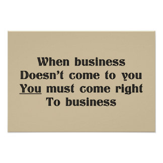 Sound business advice, come to business poster