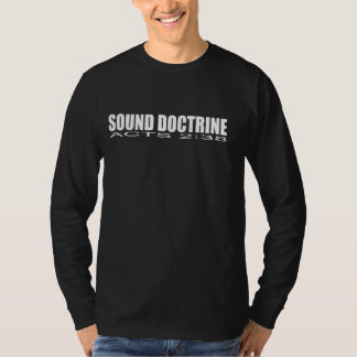sound doctrine Acts 2:38 T-Shirt