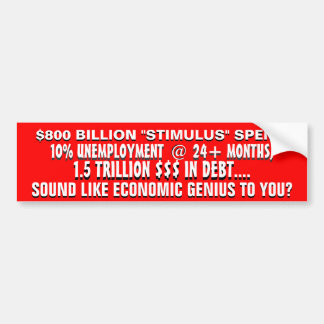 SOUND LIKE ECONOMIC GENIUS TO YOU?? CAR BUMPER STICKER