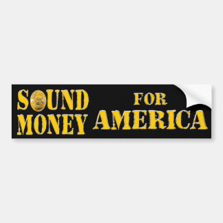 Sound Money For AMERICA Bumper Sticker
