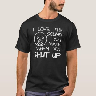 Sound of Shut Up Funny T-shirt Blk