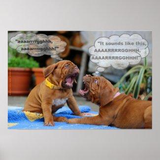 """""""Sounds Like, AAAARRRRGGHHH!"""", Puppy & Parent"""