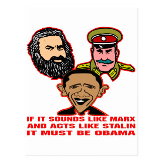 Sounds Like Marx Acts Like Stalin Must Be Obama Postcard