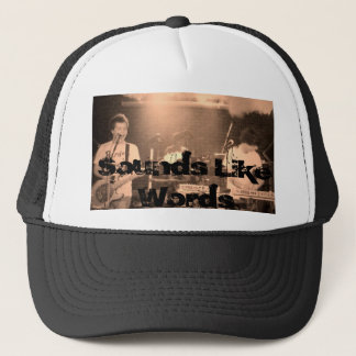 sounds like words merch, Sounds Like Words Trucker Hat
