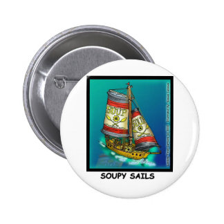 Soup  And Sails Funny Gifts & Collectibles Button
