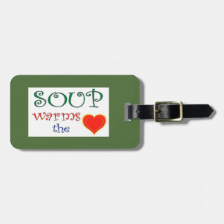 Soup Warms the Heart Luggage Tag
