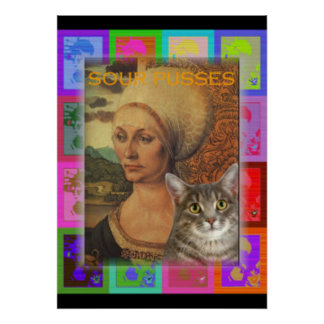 Sour Pusses, feline and human Poster