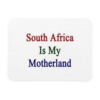 South Africa Is My Motherland Rectangular Photo Magnet