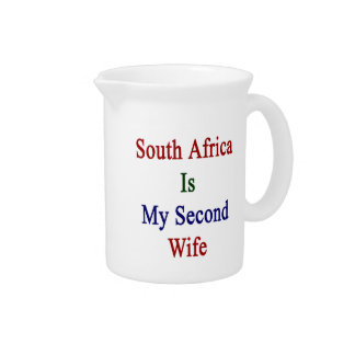 South Africa Is My Second Wife Drink Pitchers