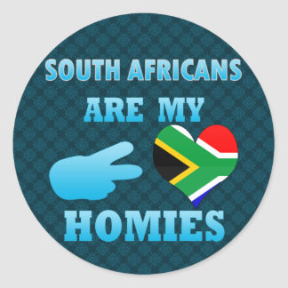 South Africans are my Homies Classic Round Sticker