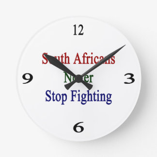 South Africans Never Stop Fighting Round Wall Clocks