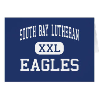 South Bay Lutheran - Eagles - High - Torrance Greeting Card