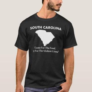 South Carolina - Come For The Food... T-Shirt