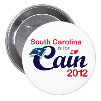 South Carolina is for Cain! - Cain 2012 Pinback Button
