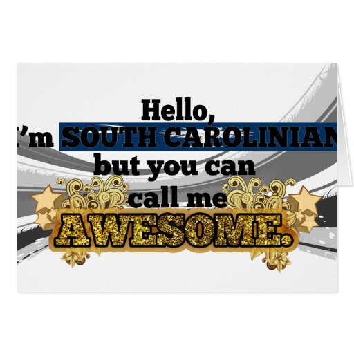 South Carolinian, but call me Awesome Greeting Card
