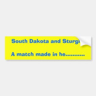 South Dakota and Sturgis. A match made in he...... Bumper Sticker