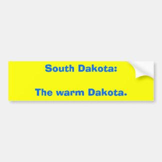 South Dakota:The warm Dakota. Bumper Sticker