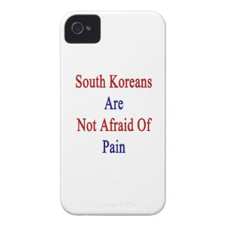 South Koreans Are Not Afraid Of Pain iPhone 4 Case-Mate Case