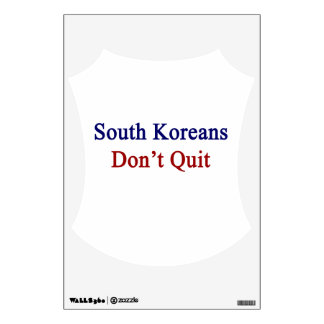 South Koreans Don't Quit Wall Decor