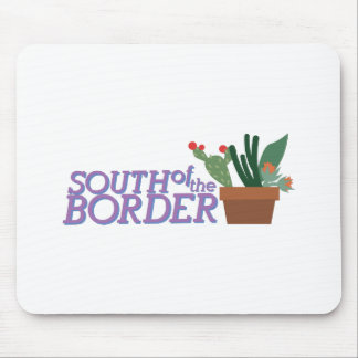 South Of Border Mouse Pad