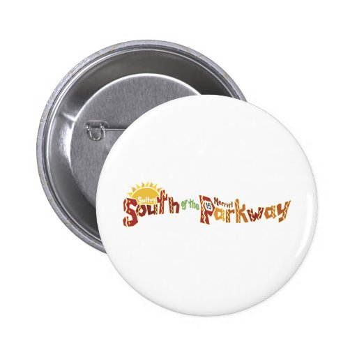South of the Merritt Parkway Pinback Buttons