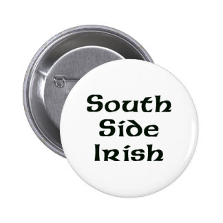 South Side Irish Pin