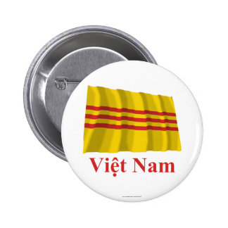 South Vietnam Waving Flag with Name in Vietnamese Pinback Buttons