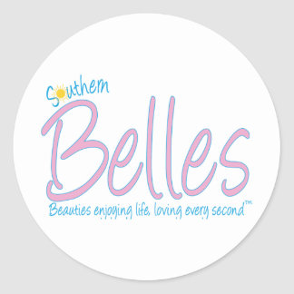 Southern Belles - Beauties Enjoying Life, Loving E Classic Round Sticker