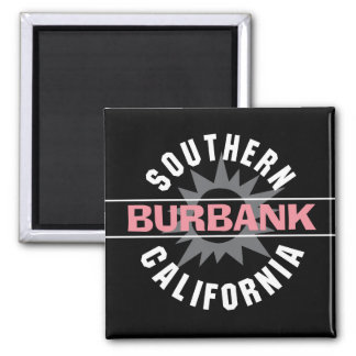 Southern California - Burbank 2 Inch Square Magnet