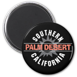 Southern California - Palm Desert 2 Inch Round Magnet