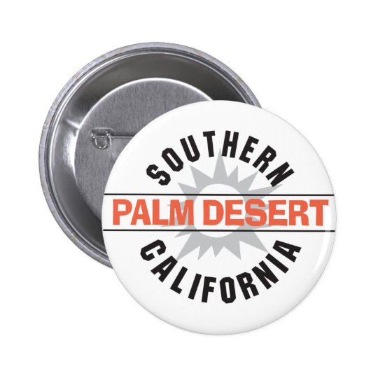 Southern California - Palm Desert Pinback Button