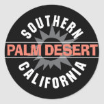 Southern California - Palm Desert Round Stickers