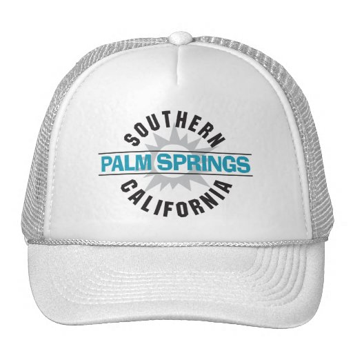 Southern California - Palm Springs Trucker Hats