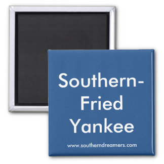 Southern-Fried Yankee Magnet